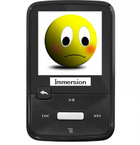 Immersion Mp3 Player gets sad